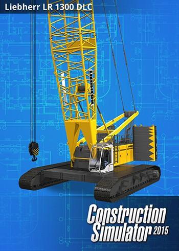 Construction Simulator 2015: Liebherr LR 1300 PC DIGITAL